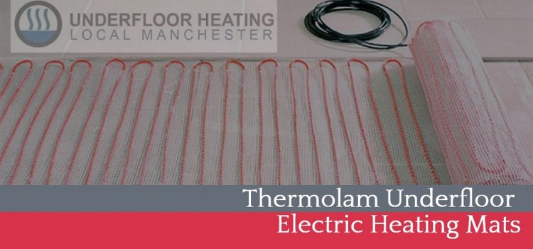 Thermolam Manchester Electric Heating Mats